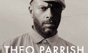 STREAM 'BE IN YO SELF', FROM THEO PARRISH'S NEW ALBUM AMERICAN INTELLIGENCE