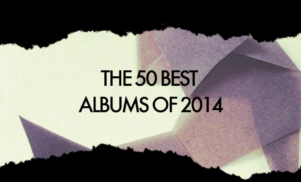 The 50 best albums of 2014