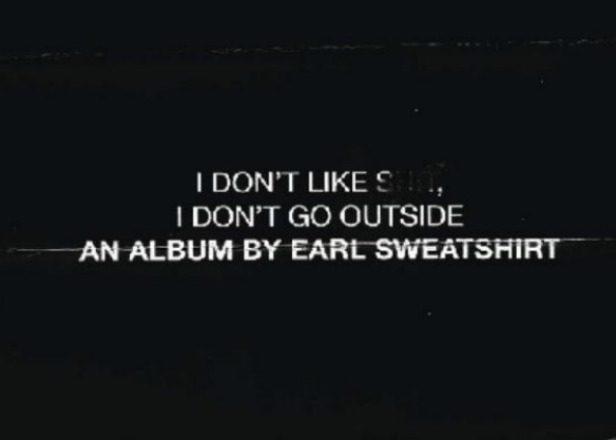 Stream Earl Sweatshirt's new album I Don't Like Shit, I Don't Go Outside