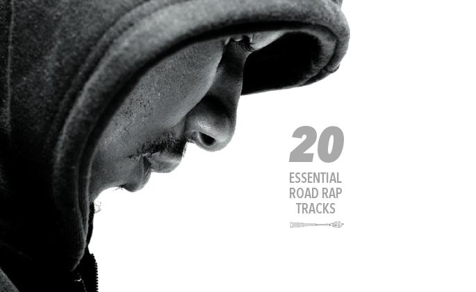 20 Essential Road Rap Tracks
