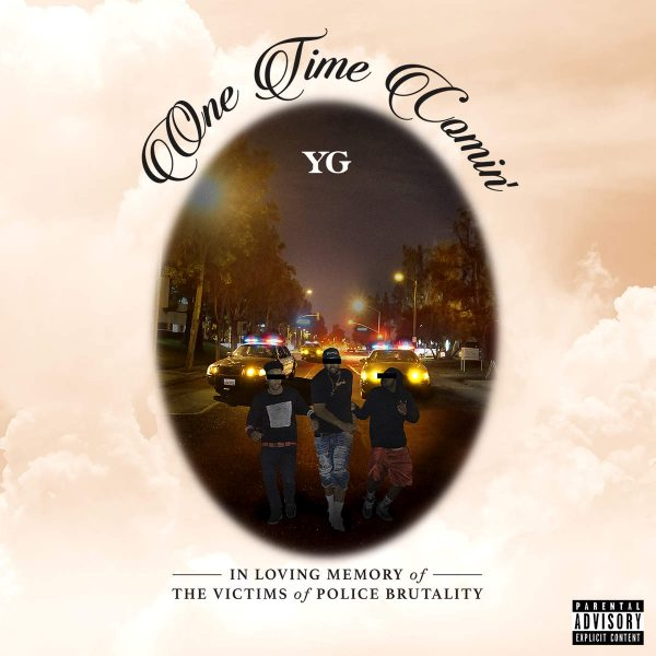 YG honours victims of police brutality with new track 'One Time Comin''