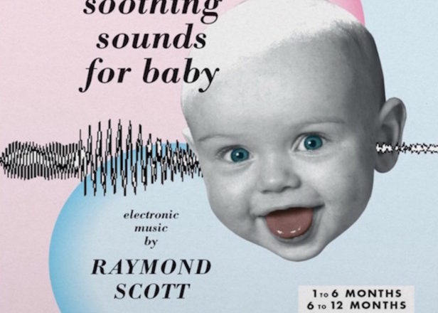 Raymond Scott's early electronic masterpiece Soothing Sounds For Baby reissued on vinyl