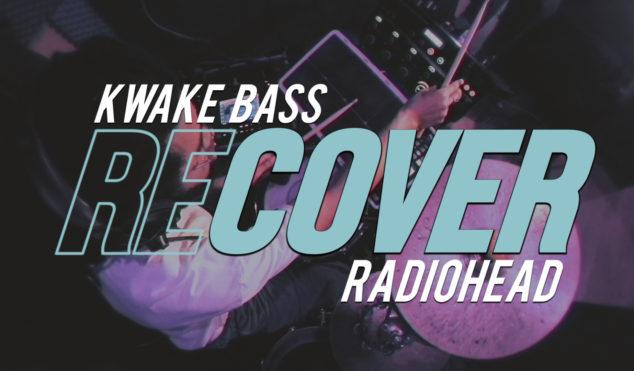 Watch Kwake Bass cover Radiohead's classic 'Idioteque'