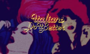 The essential… Italians Do It Better