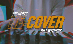 Watch Joe Hertz put his own spin on a Bill Withers classic