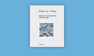 Cycling '74 publishes book on sequencing with Max/MSP