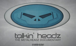 Talkin' Headz: The Metalheadz Documentary to be shown in cinemas for the first time