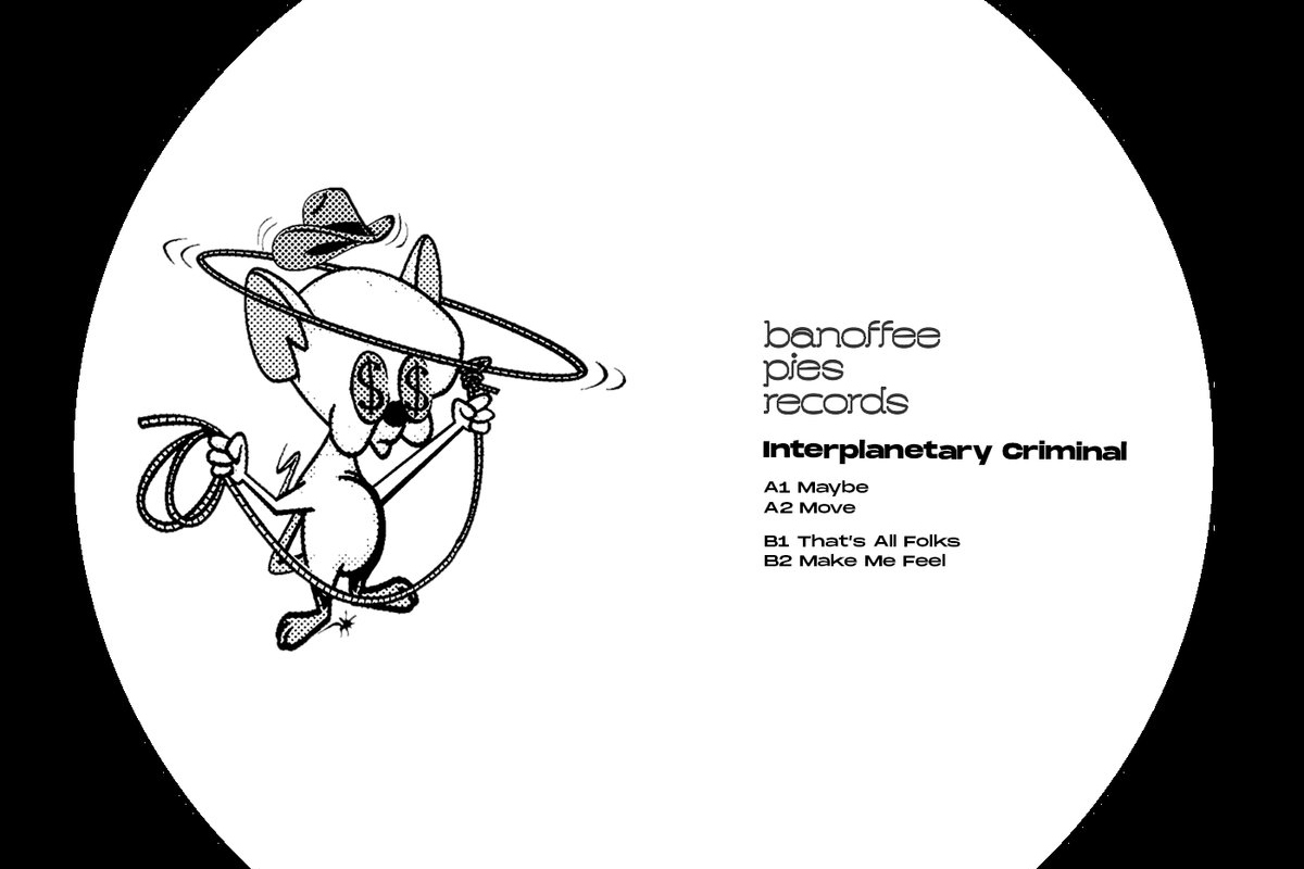 Interplanetary Criminal next on Banoffee Pies with Move Tools EP