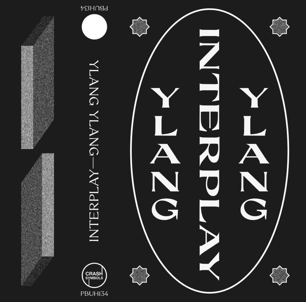 YlangYlang announces Interplay  Crash Symbols/No Exist