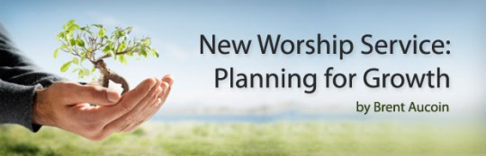 New-Worship-Service---Planning-for-Growth