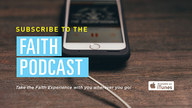 Subscribe to the Faith Podcast