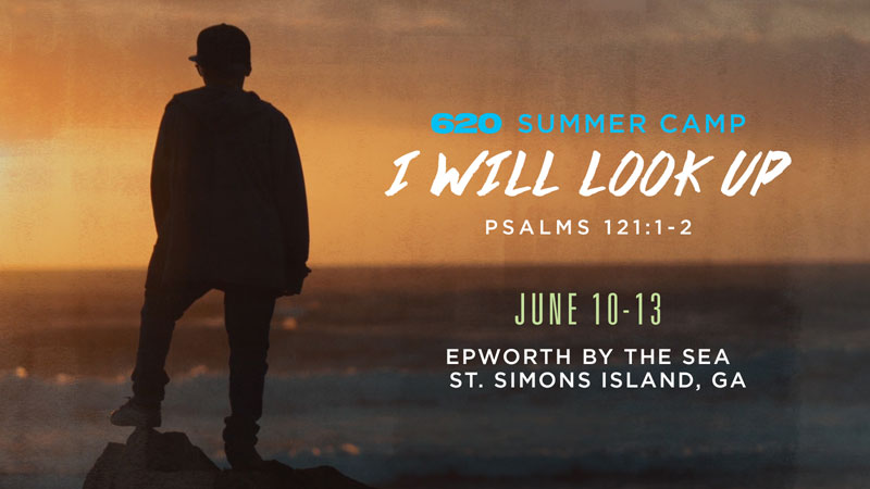 620 Summer Camp - I Will Look Up