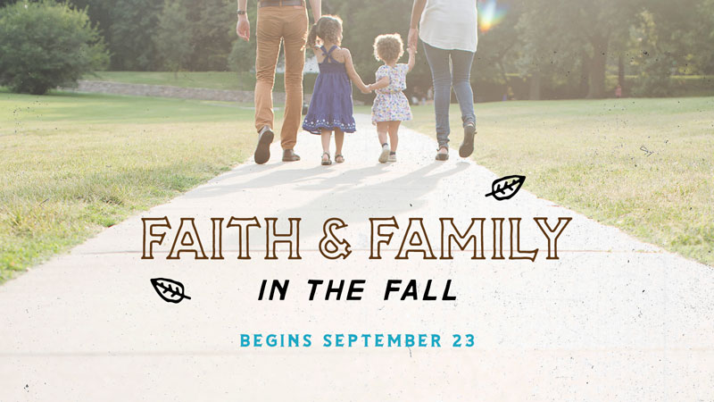 Faith and Family in the Fall