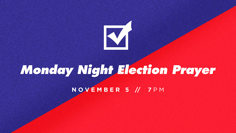 Monday Night Election Prayer