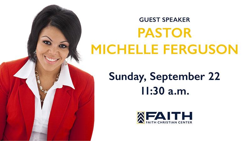 Guest Speaker: Pastor MiChelle Ferguson