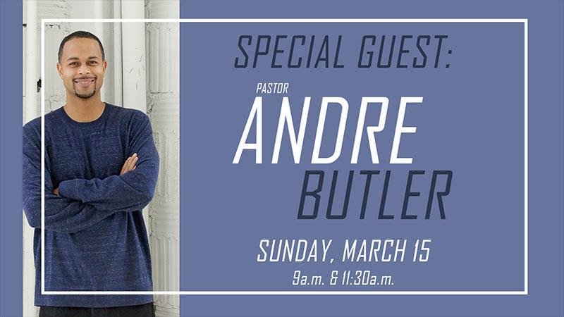 Special Guest: Pastor Andre Butler