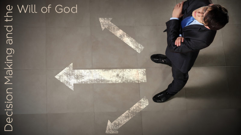 Decision Making & the Will of God