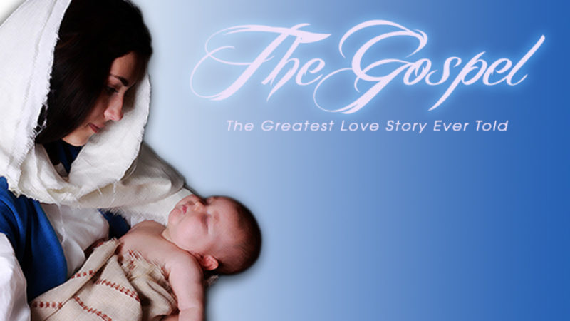 The Gospel - The Greatest Love Story Ever Told