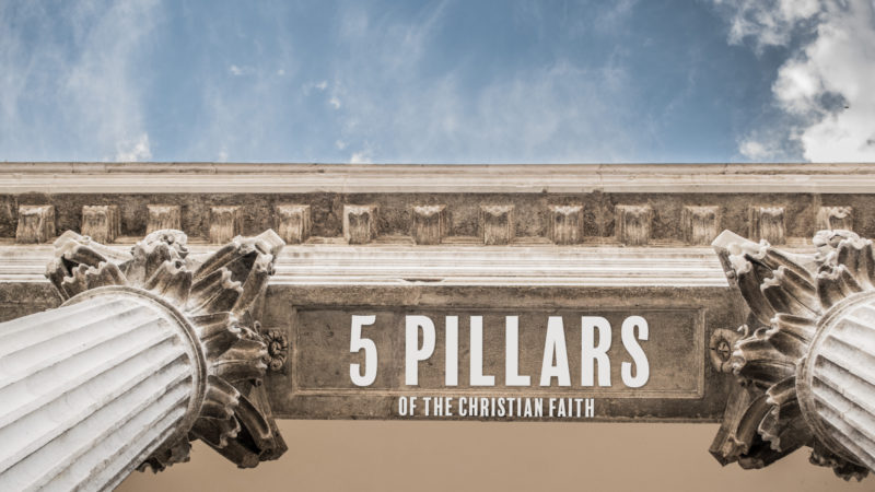 5 Pillars of the Christian Faith