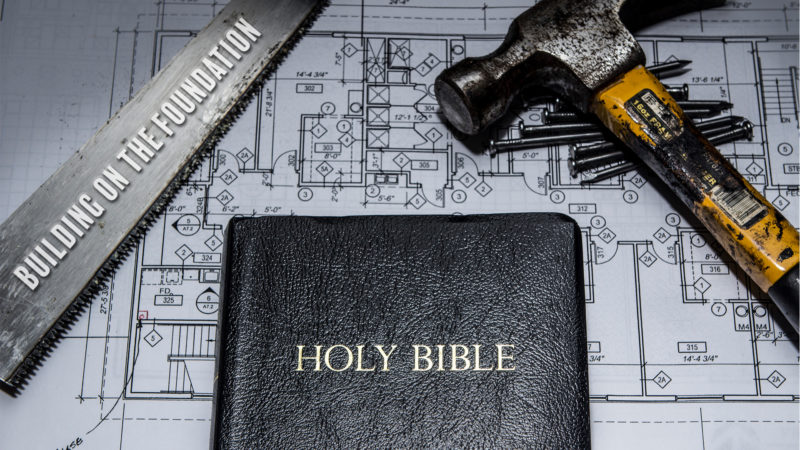Building on the Foundation of the Gospel