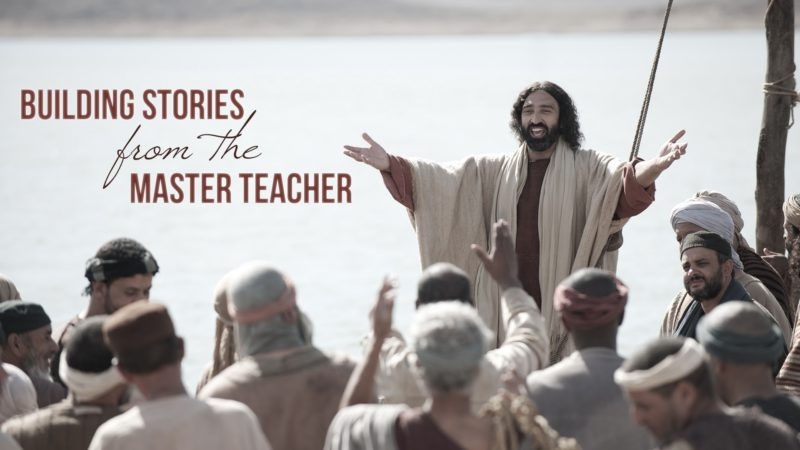Building Stories from the Master Teacher