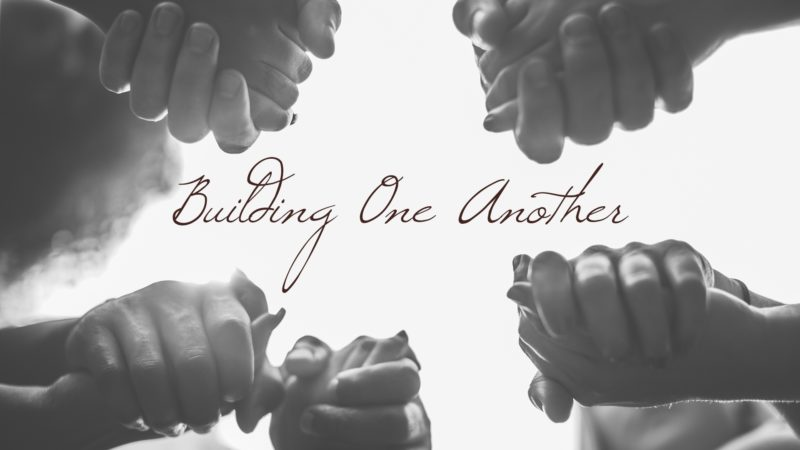 Building One Another