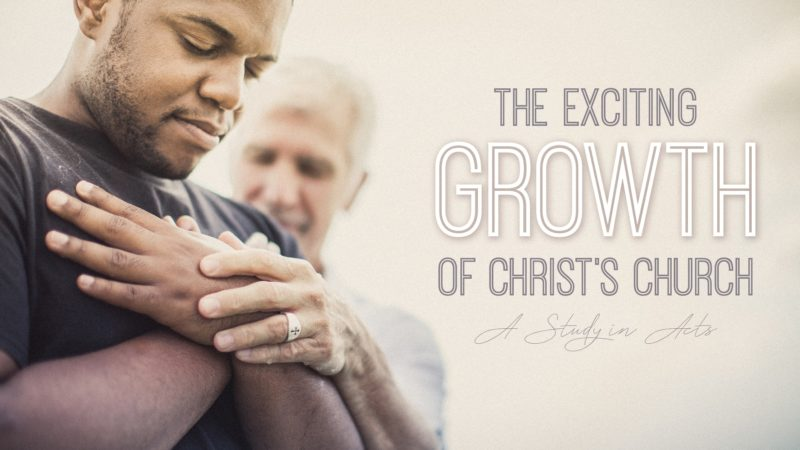 Acts - The Exciting Growth of Christ's Church