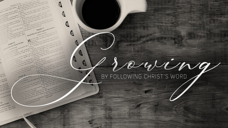 Growing by Following Christ's Word (an exposition of The Sermon on the Mount)