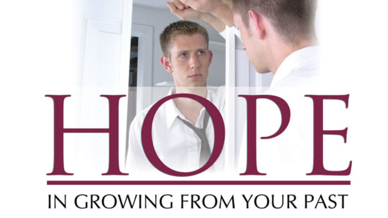Finding Hope in Growing From Your Past