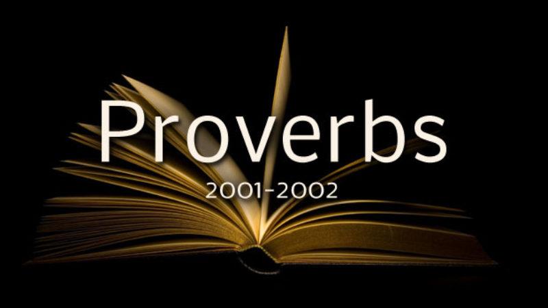 Proverbs (2001-2002)