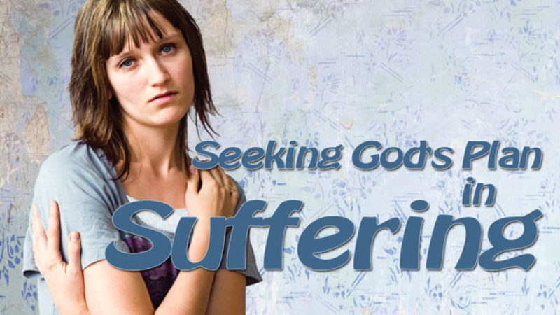 Seeking God's Plan in Suffering