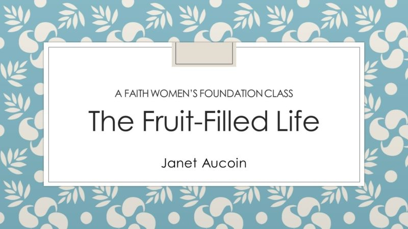 The Fruit-Filled Life
