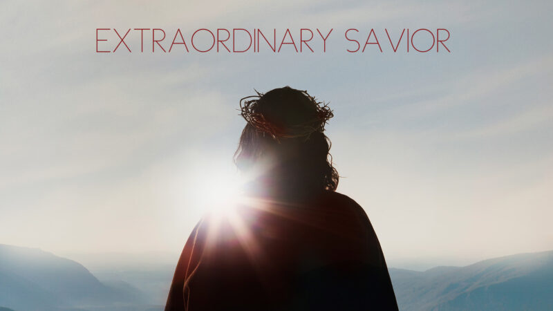 Extraordinary Savior