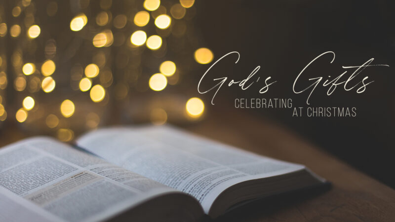 Celebrating God's Gifts at Christmas