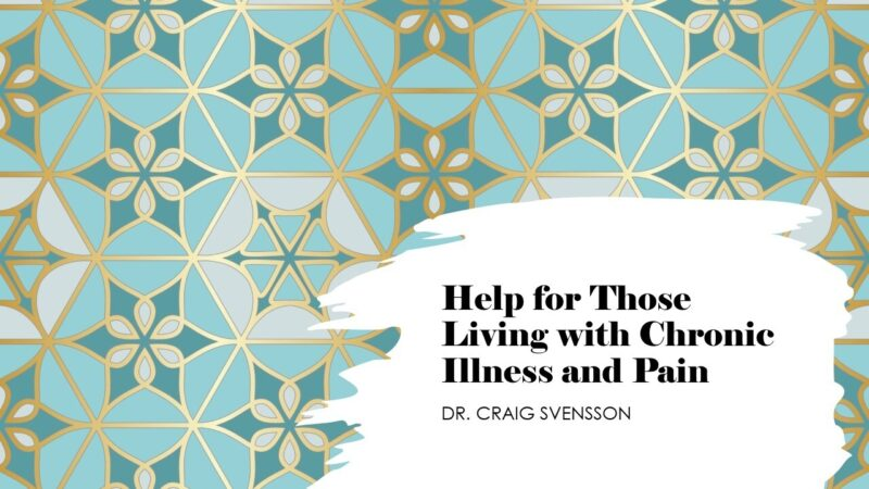 Help for Those Living with Chronic Illness and Pain