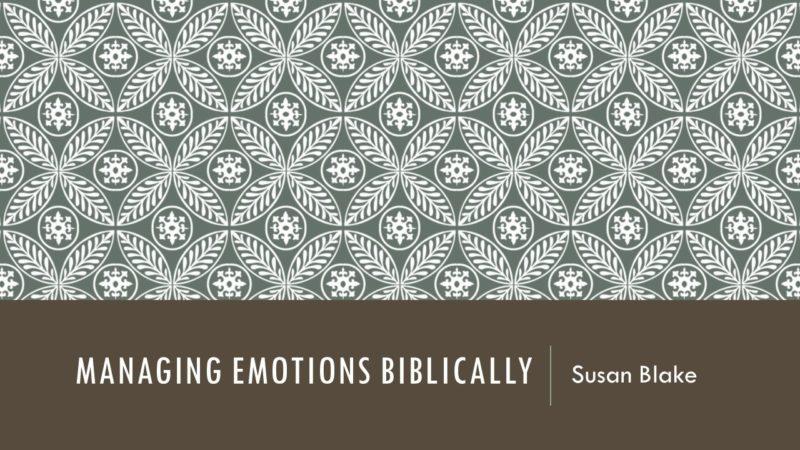 Managing Emotions Biblically