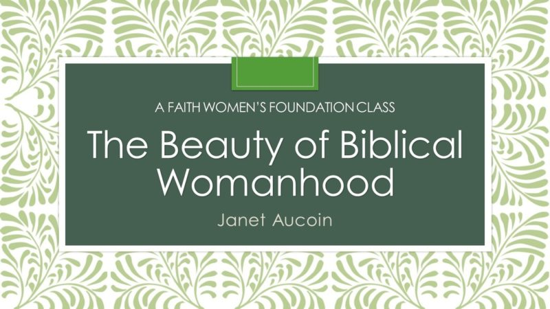 The Beauty of Biblical Womanhood