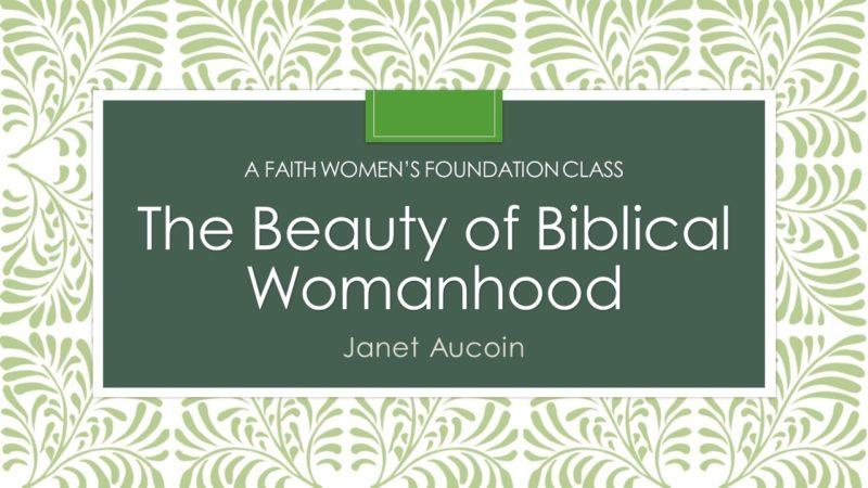 The Beauty of Biblical Womanhood