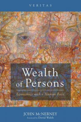 wealth-of-persons-economics-with-human-face-by-john-mcnerney-1498229948