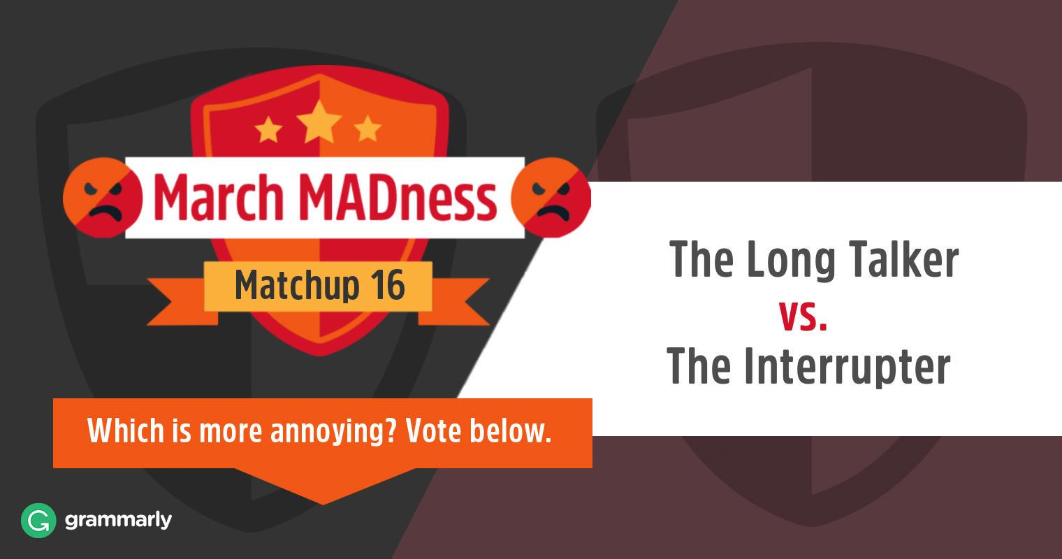 The Worst Battle: Chatty Cathys vs. Interrupting Ians