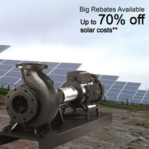 Solarize your IRRIGATION pumping and save big $$ on Power/ Diesel Bills UP TO 498,000 litres per hour