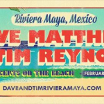 Dave Matthews and Tim Reynolds Riviera Maya