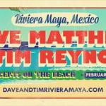 Dave Matthews and Tim Reynolds Riviera Maya