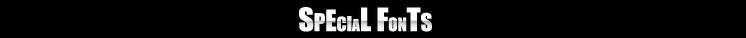 Special Fonts