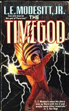science fiction book reviews L.E. Modesitt Jr. Timegods' World 1. The Timegod 2. Timediver's D