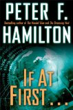 If At First.... Peter F. Hamilton