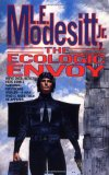 L.E. Modesitt Jr. Ecolitan 1. The Ecologic Envoy 2. The Ecolitan Operation 3. The Ecologic Secession 4. The Ecolitan Enigma