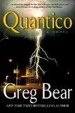 Greg Bear 1. Quantico 2. Mariposa