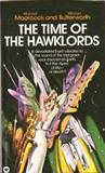 Michael Moorcock 1. The Time of the Hawklords 2. Queens of Deliria