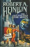 Robert A. Heinlein Methuselah's Children, The Man Who Sold the Moon